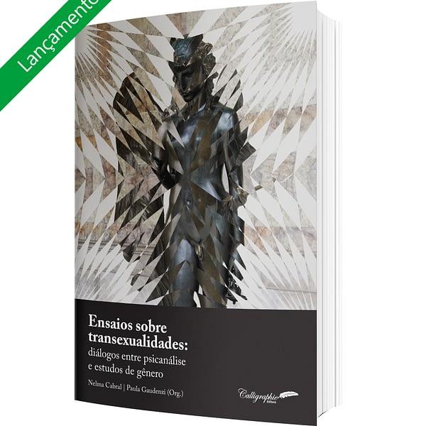 Ensaios sobre transexualidades: diálogos entre psicanálise e estudos de gênero  (prefácio)